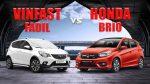 So sánh xe Vinfast Fadil và Honda Brio: Đâu mới là kẻ chiến thắng thật sự?